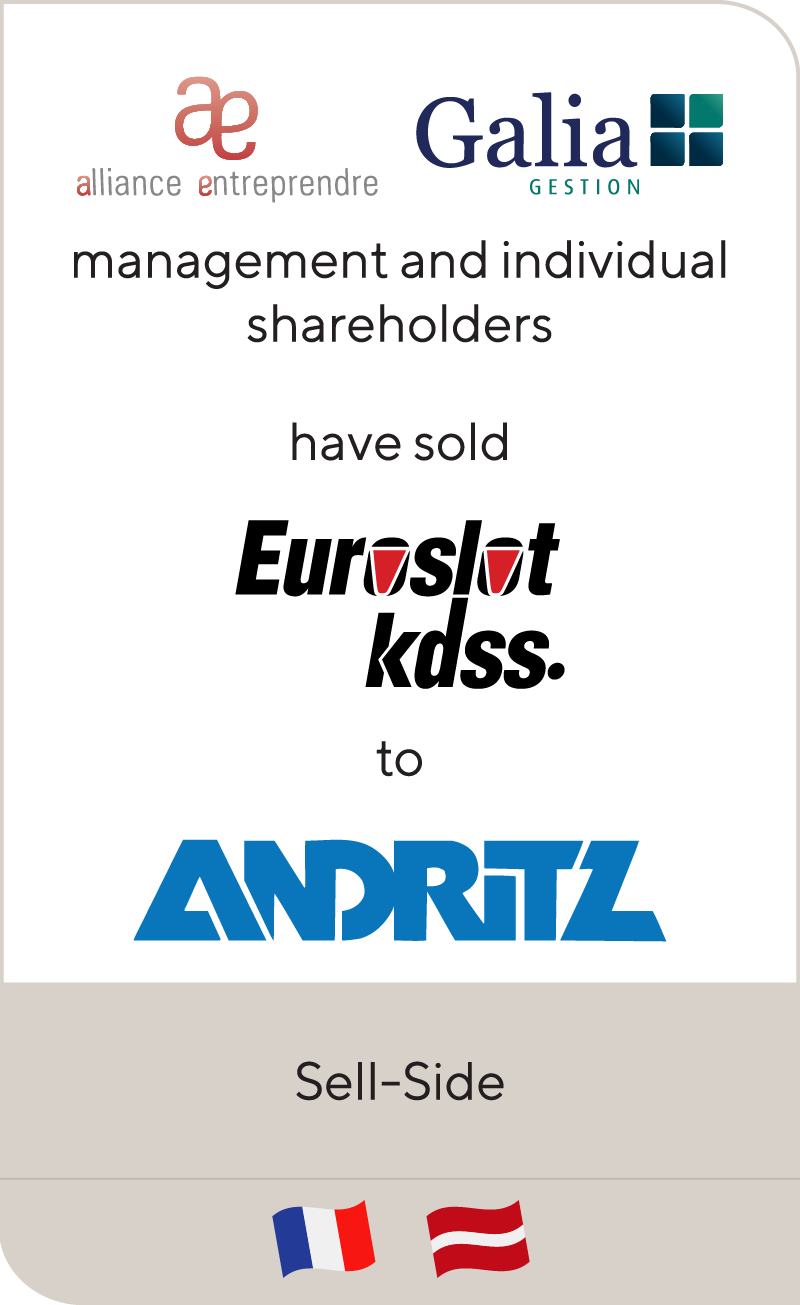 Alliance Entreprendre and Gala Gestion have sold Euroslot to Andritz