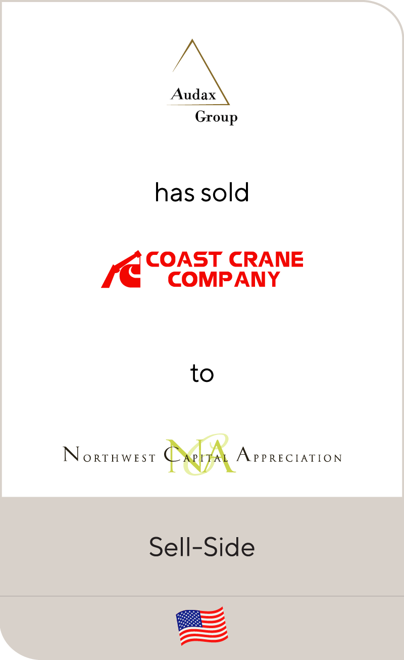 Audax Group has sold Coast Crane Company to Northwest Capital Appreciation