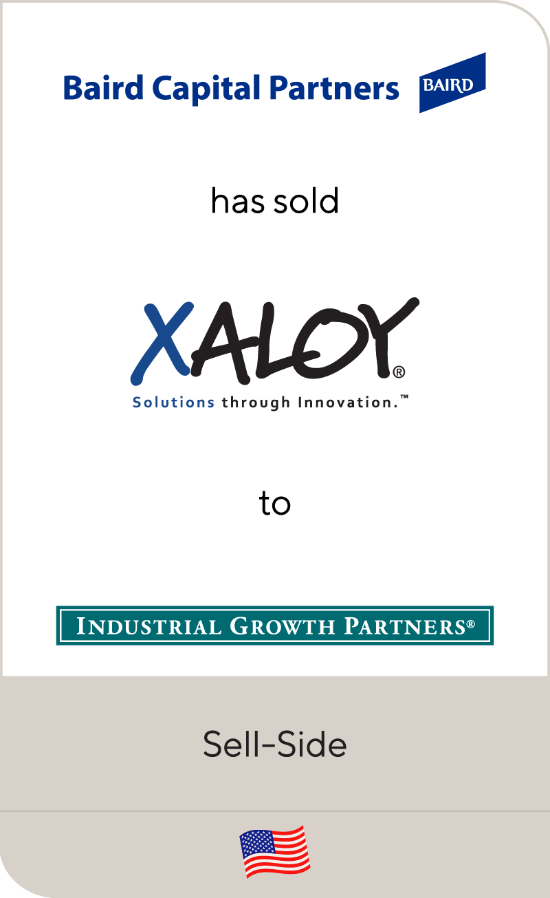 Baird Capital Partners has sold Xaloy to Industrial Growth Partners