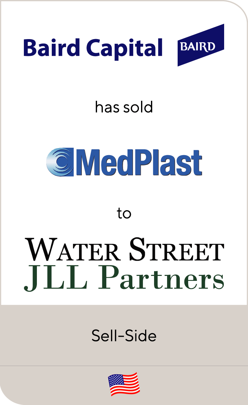 Baird Capital has sold MedPlast to Water Street Healthcare Partners and JLL Partners