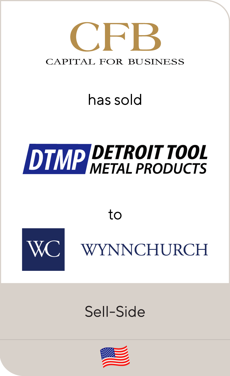 Capital For Business has sold Detroit Tool Metal Products to Wynnchurch Capital