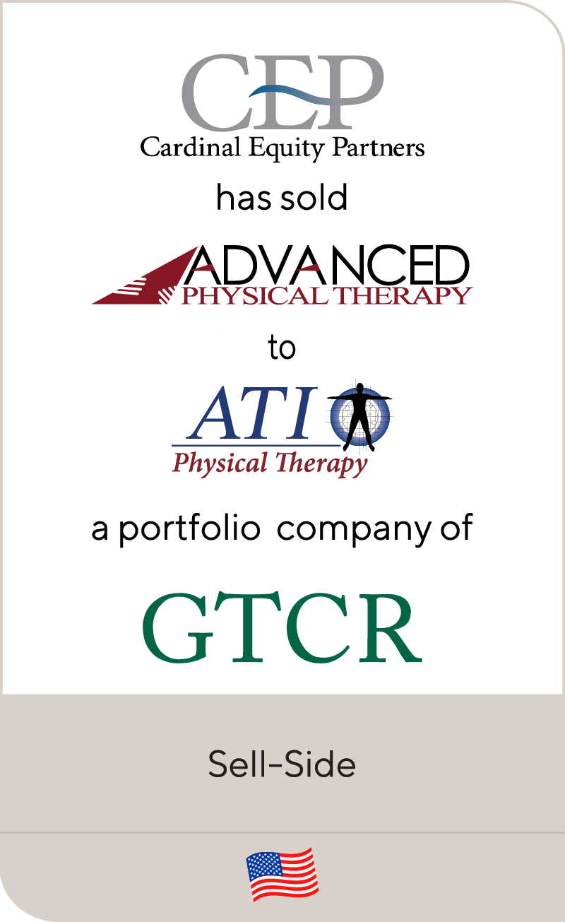 Cardinal Equity Partners Advanced Physical Therapy ATI GTCR 2011
