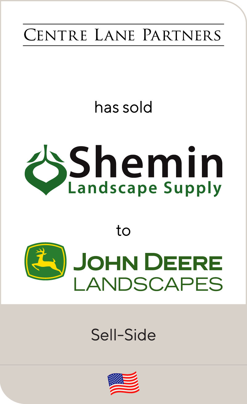 2015 - Centre Lane Partners Has Sold Shemin Landscape Supply To John Deere