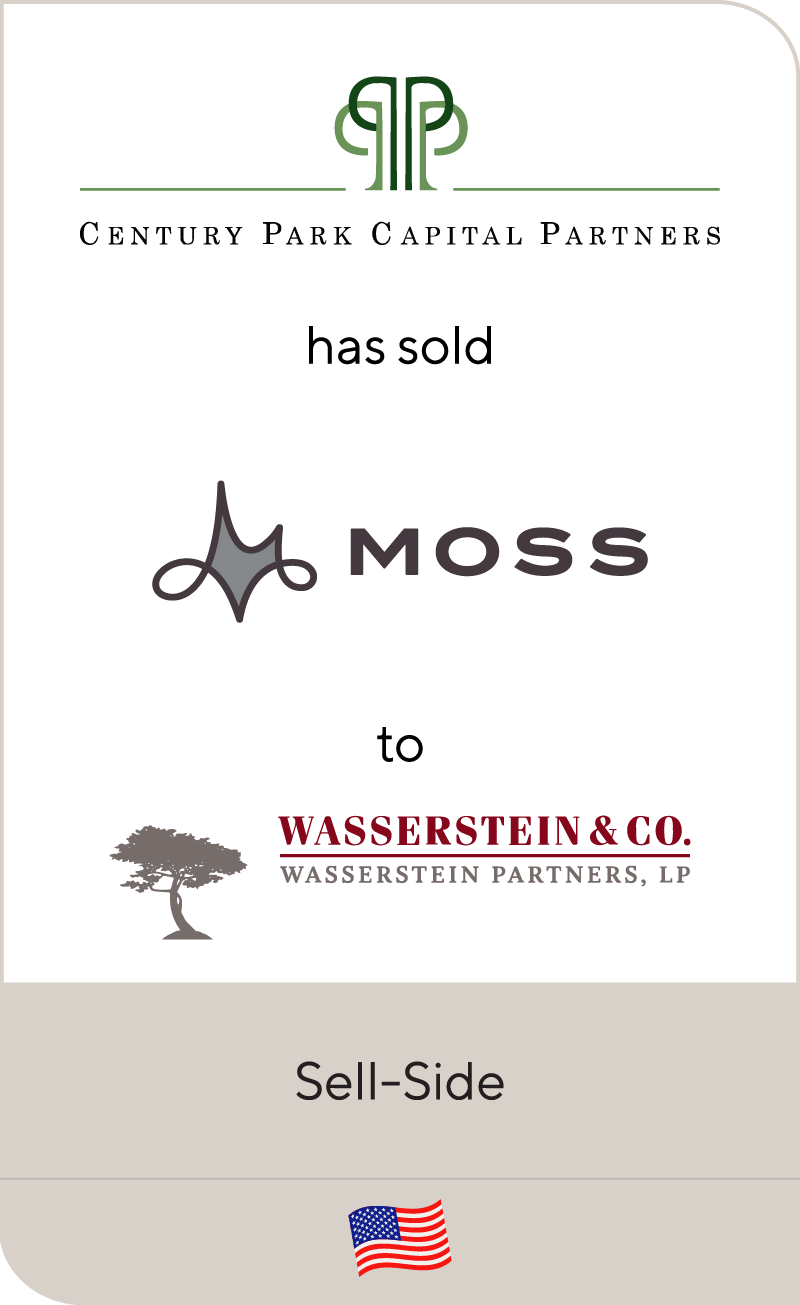 Century Park Capital Partners has sold Moss to Wasserstein & Co.