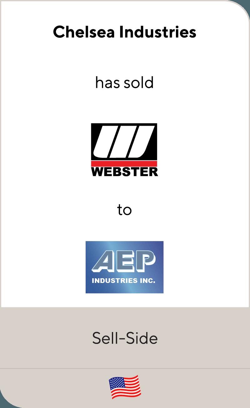 Chelsea Industries has sold Webster Industries to AEP Industries