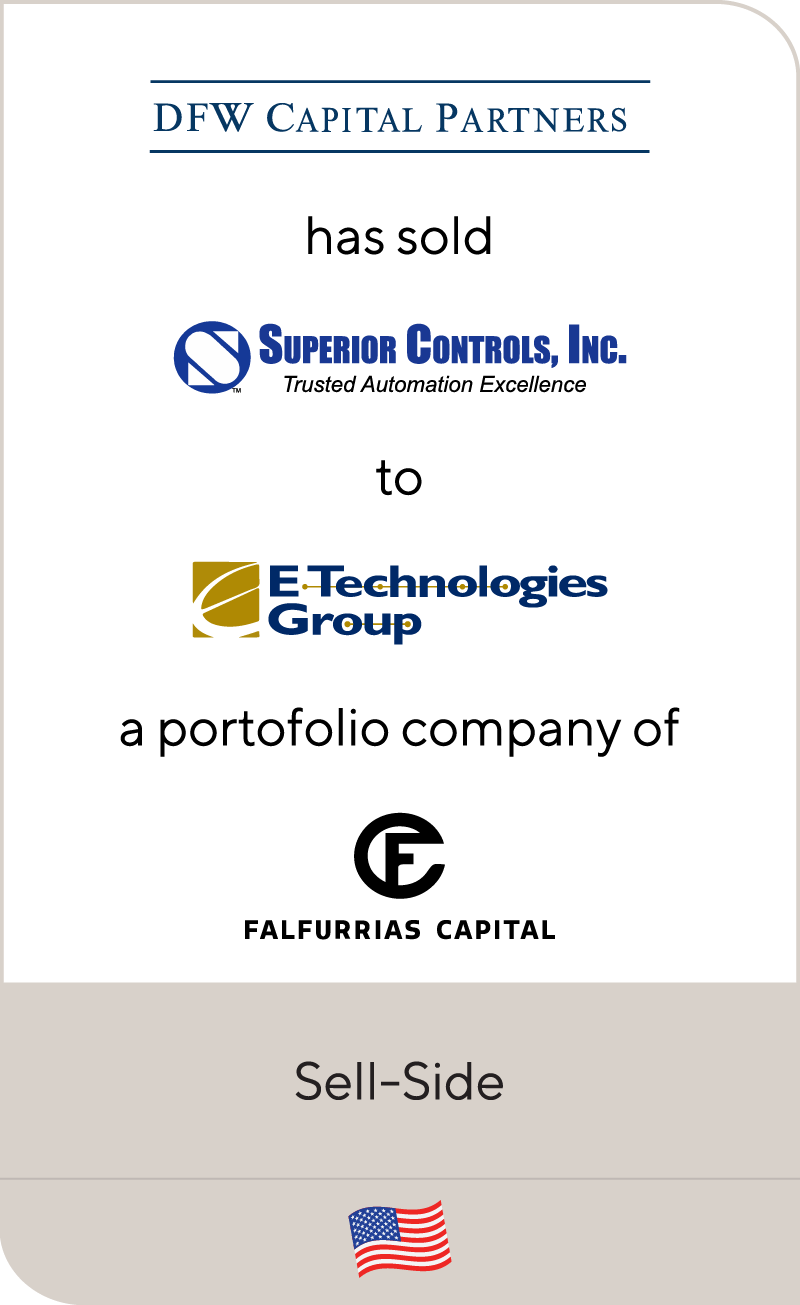 DFW Capital has sold Superior Controls to E-Technologies, a portfolio company of Falfurrias Capital