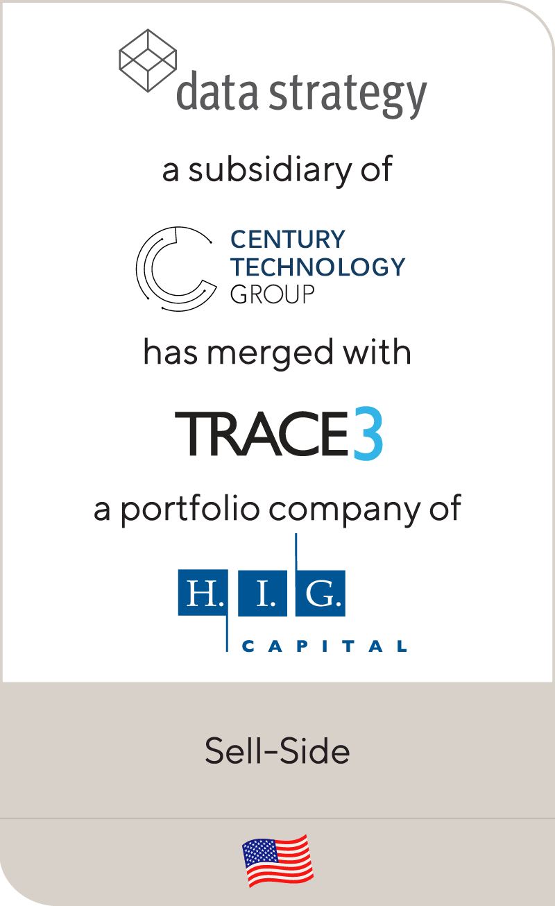 Data Strategy Century has merged with Trace3 a portfolio company of HIG Capital