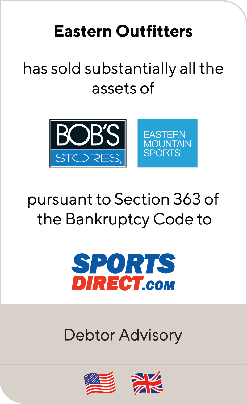 Eastern Outfitters has completed a Chapter 11 Bankruptcy §363 sale to Sports Direct