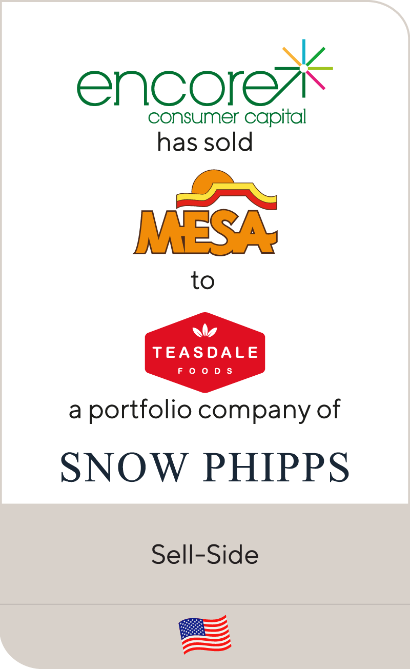 Encore Consumer Capital has sold Mesa Foods to Teasdale Foods