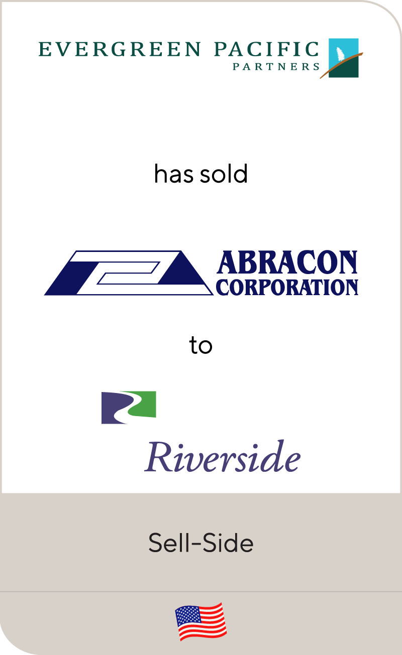 Evergreen Pacific Partners has sold Abracon to The Riverside Company