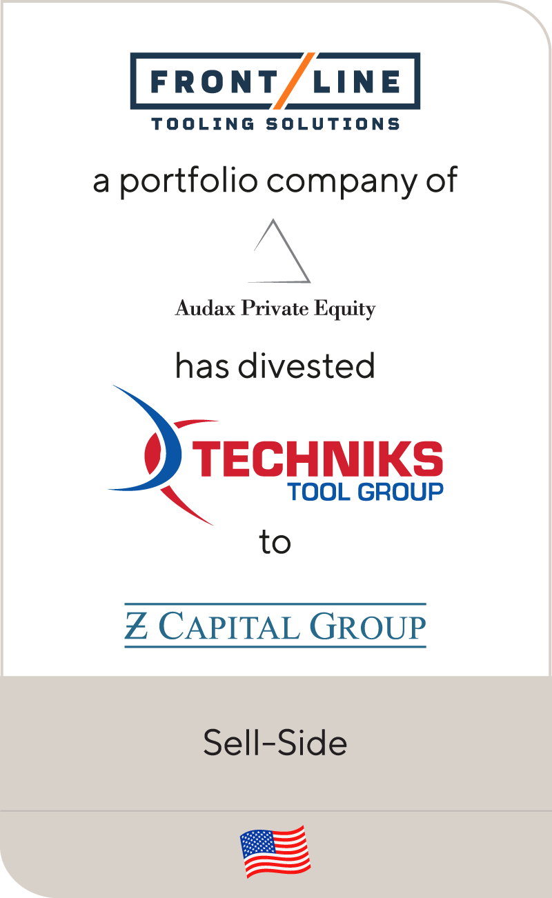 Frontline Tooling Solutions, an Audax Private Equity portfolio company, has divested Techniks Tool Group to an affiliate of Z Capital Partners