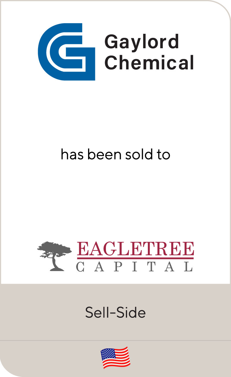 Gaylord Chemical Company has been sold to EagleTree Capital