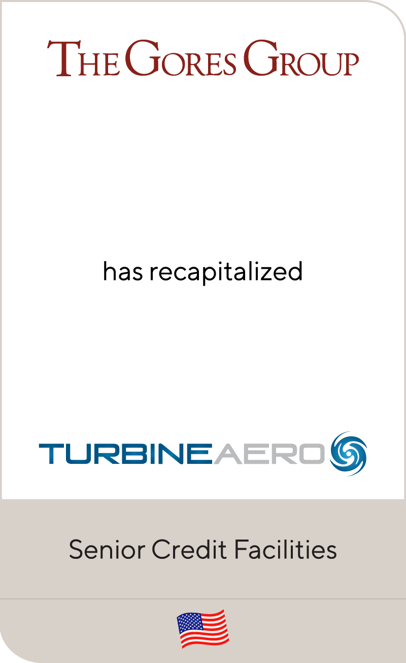 The Gores Group has recapitalized TurbineAero