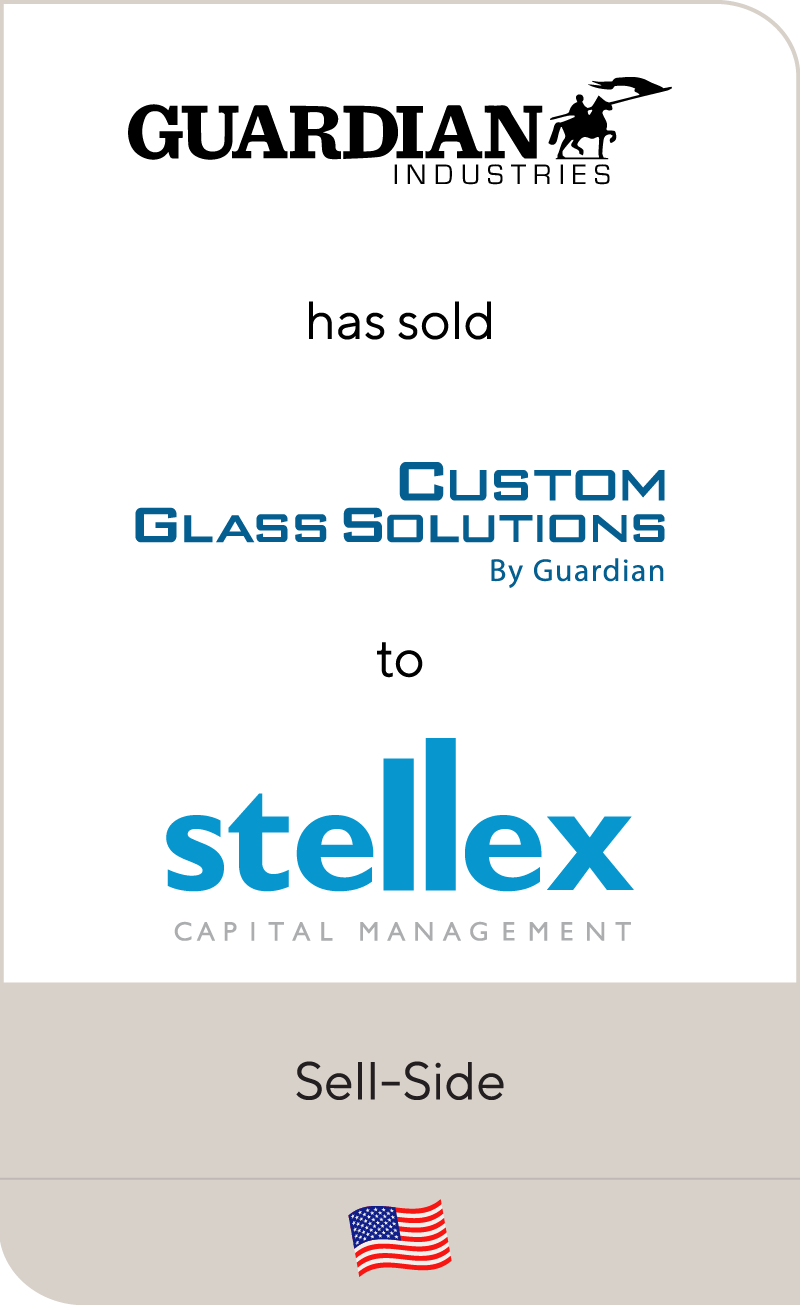 Guardian Industries has sold Custom Glass Solutions to Stellex Capital Management