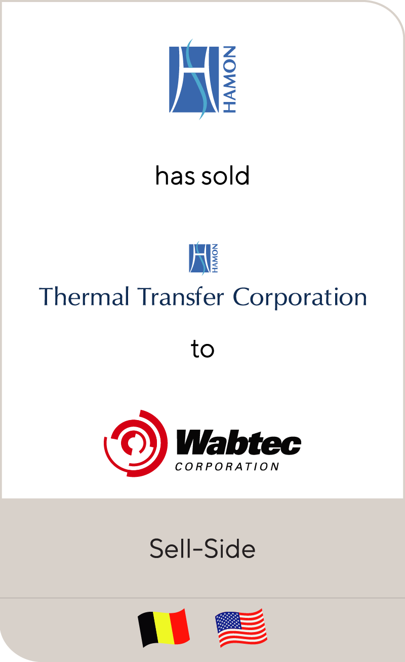 Hamon & Cie International has sold Thermal Transfer Corporation to Wabtec Corporation