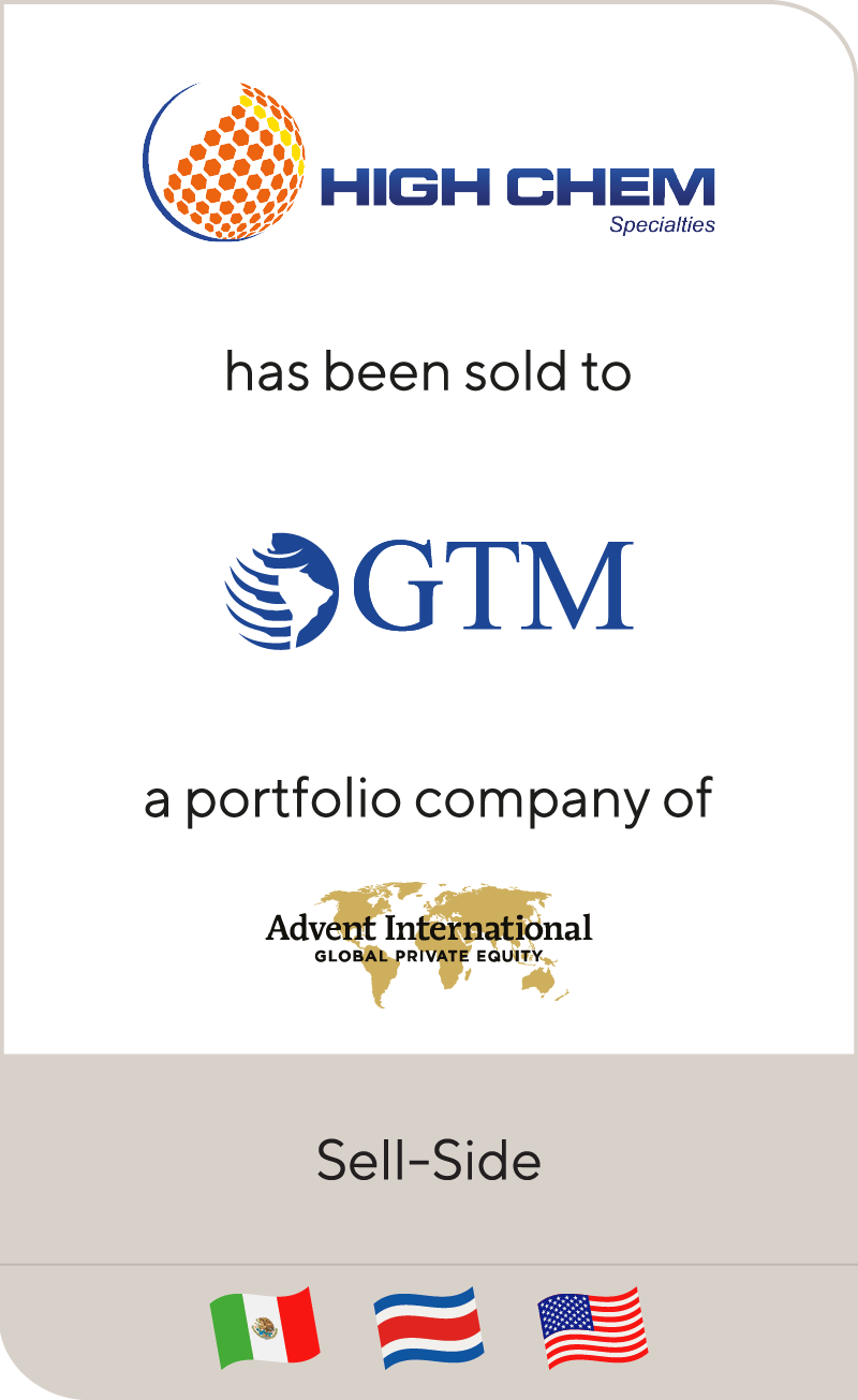High Chem Specialties has been sold to GTM a portfolio company of Advent