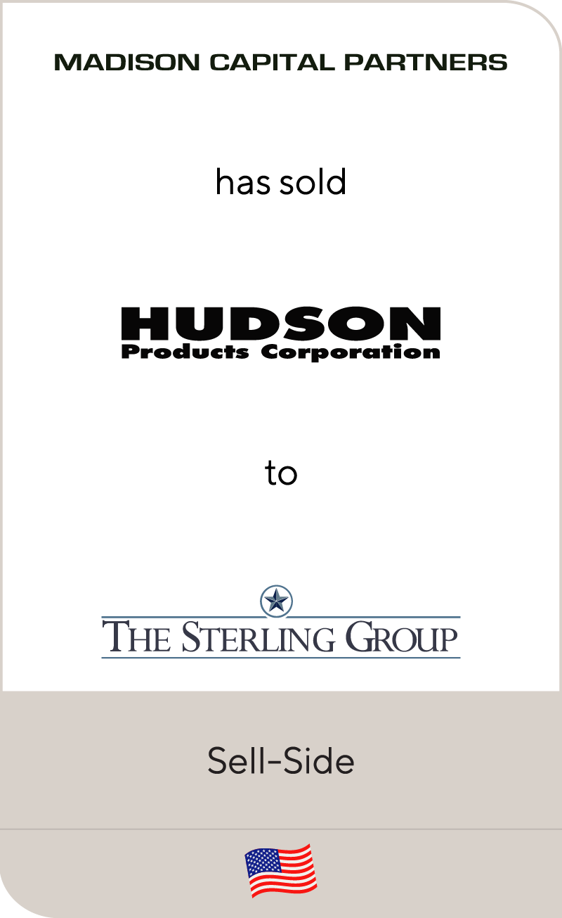 Madison Capital Partners' affiliate Hudson Products Corporation has been sold to The Sterling Group