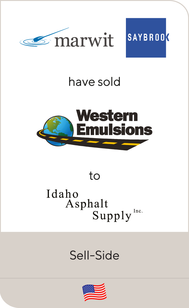 Marwit Capital and Saybrook have sold Western Emulsions to Idaho Asphalt
