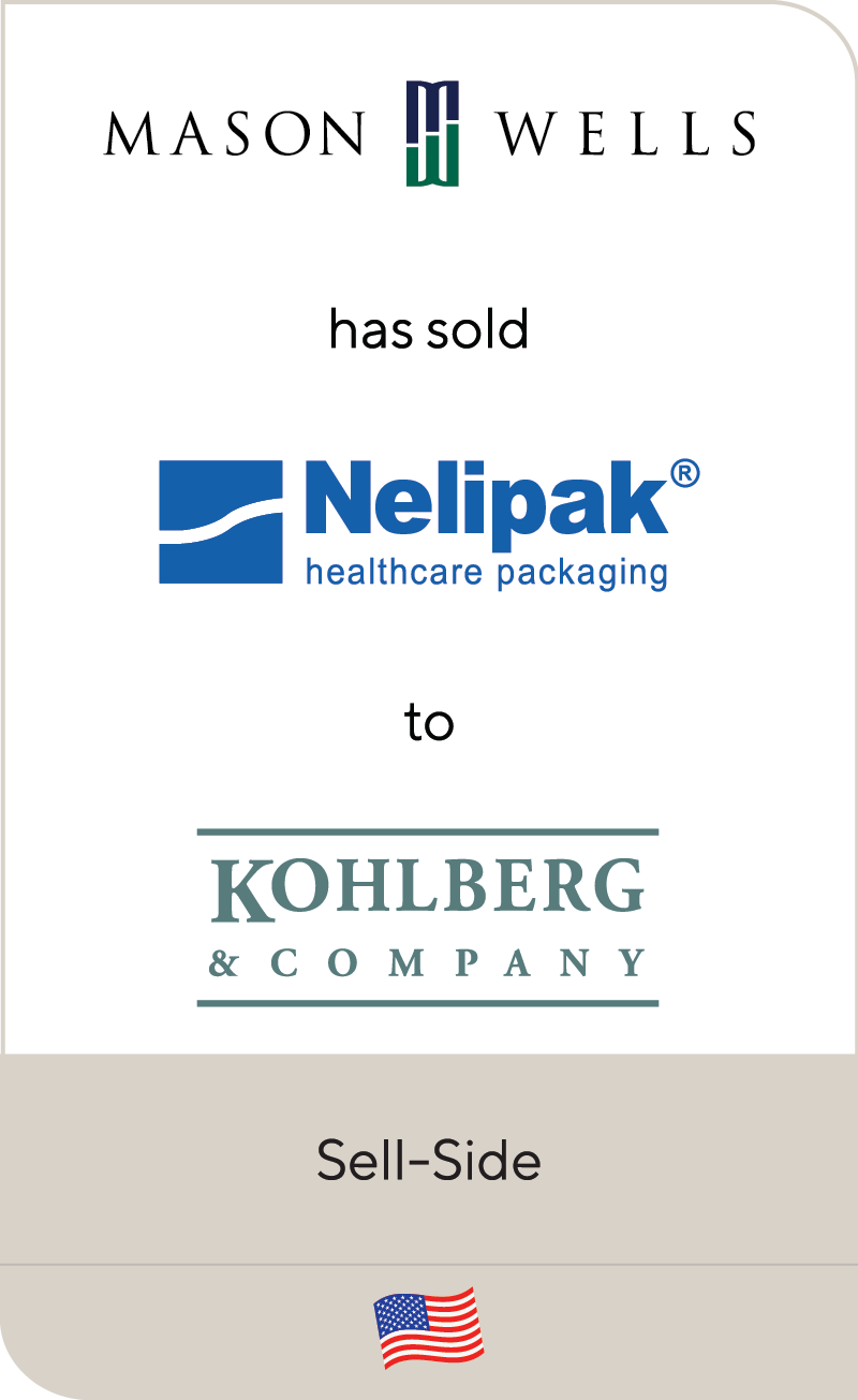 Mason Wells has sold Nelipak Healthcare Packaging to Kohlberg & Company