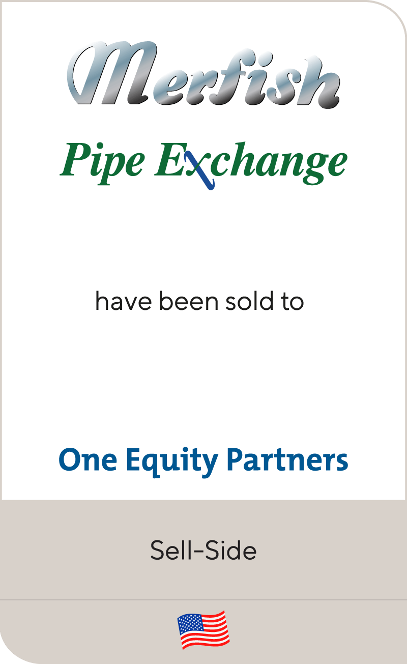 Merfish Pipe Exchange One Equity Partners 2012