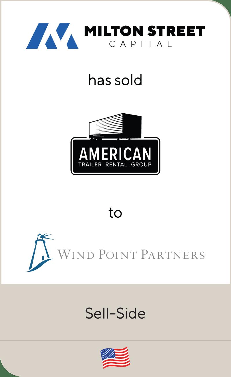 Milton Street Capital American Trailer Rental Group Wind Point Partners 2021