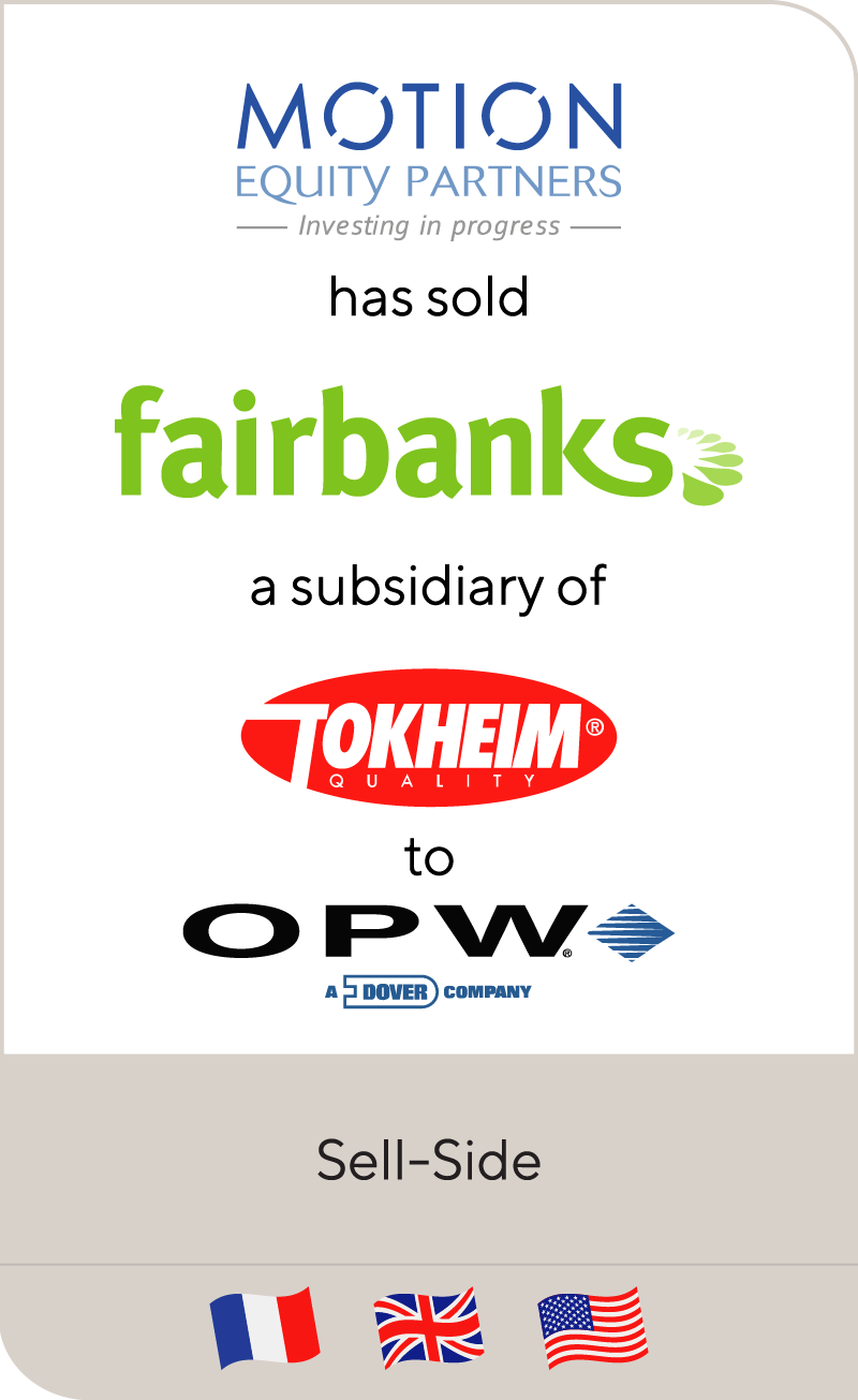 Motion Equity has sold Fairbanks a subsidiary of Tokheim to OPW