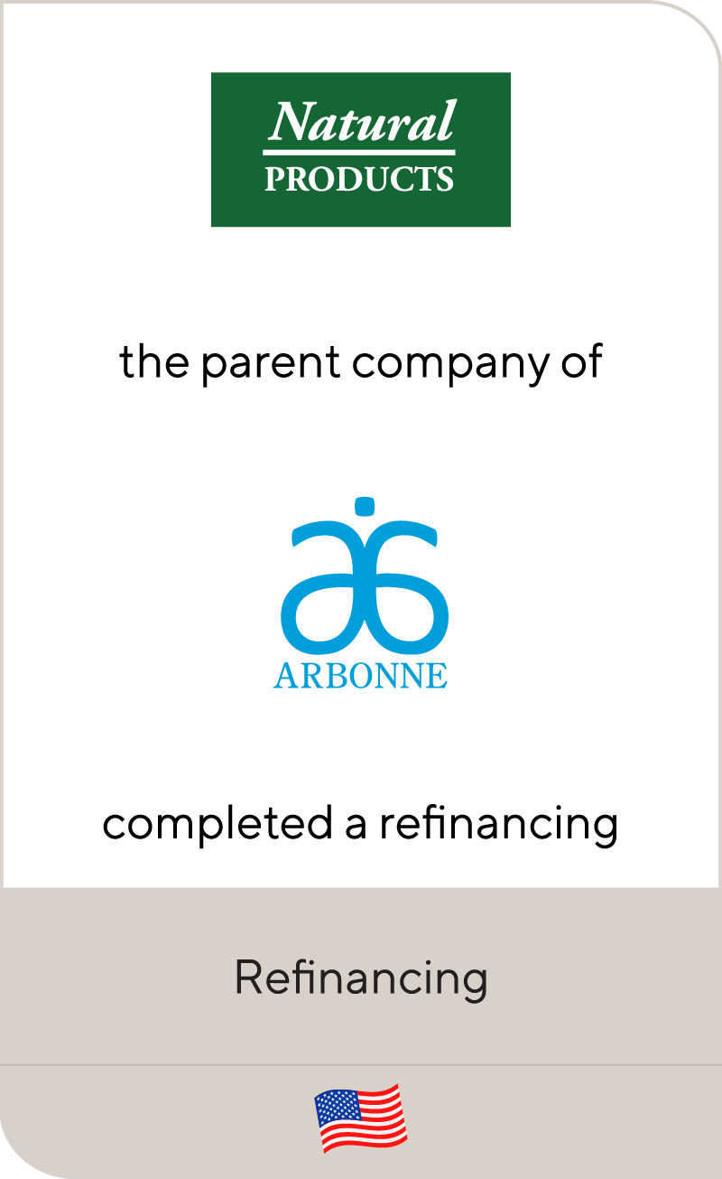 Natural Products Group, the parent company of Arbonne, completed a refinancing