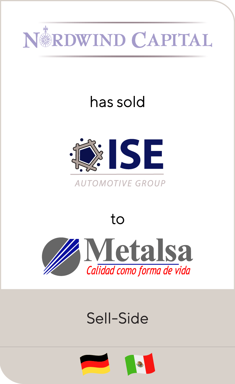 Nordwind Capital has sold ISE Automotive to Metalsa