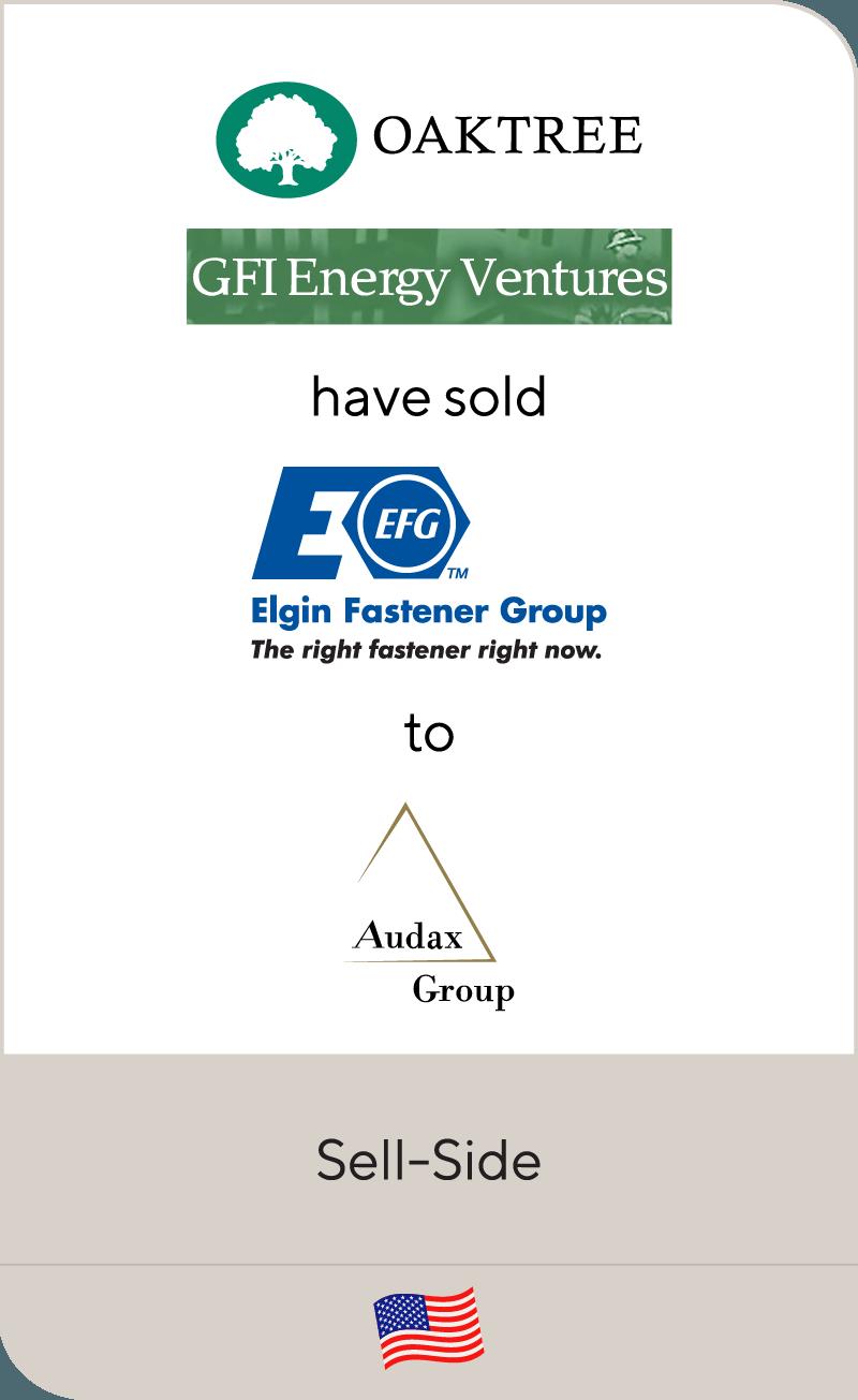 Oaktree GFI Energy Elgin Fastener Group Audax Group 2011