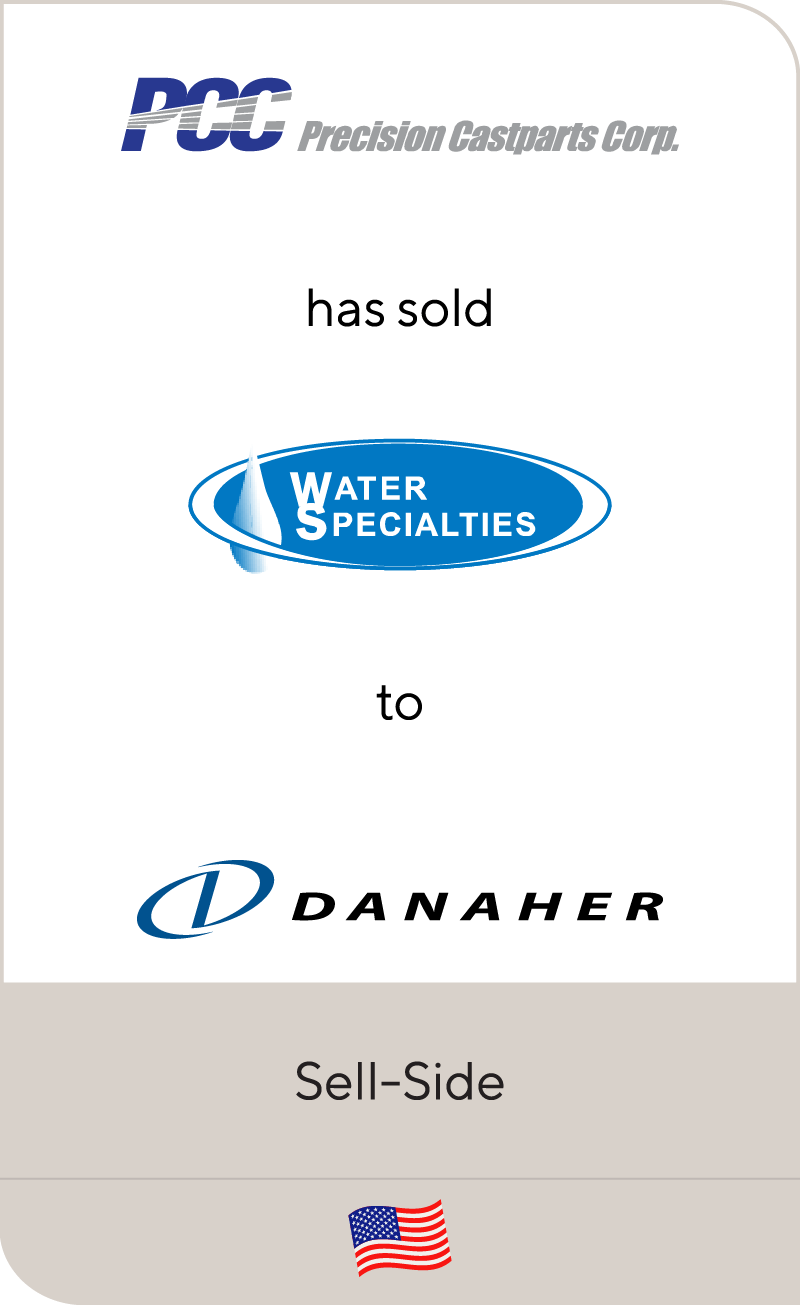 Precision Castparts Corp. has sold Water Specialties to Danaher
