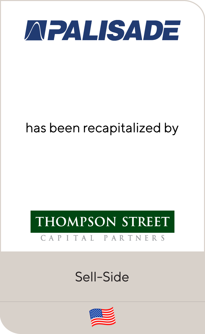 Palisade Corporation has been recapitalized by Thompson Street Capital Partners