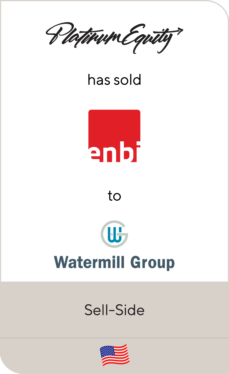 Enbi, a portfolio company of Platinum Equity, has been sold to Watermill Group