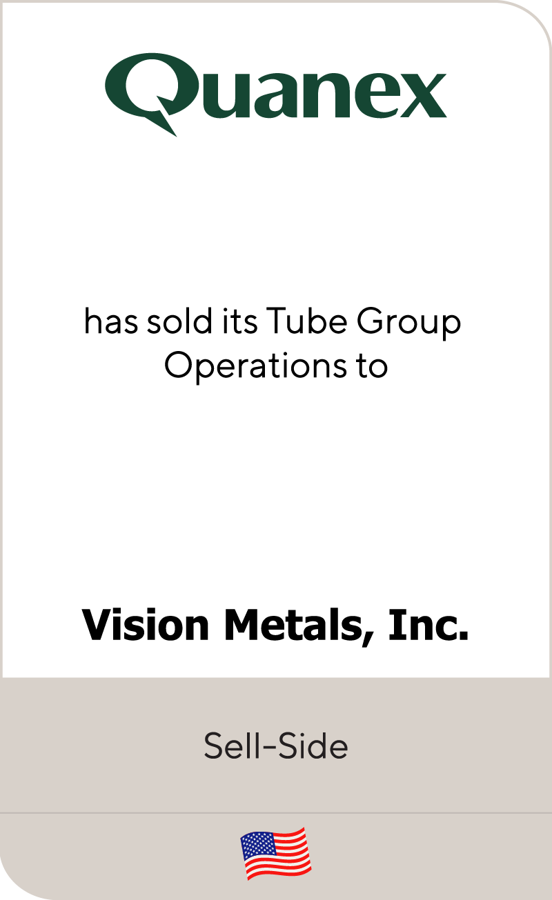 Quanex has sold its Tube Group Operations to Vision Metals