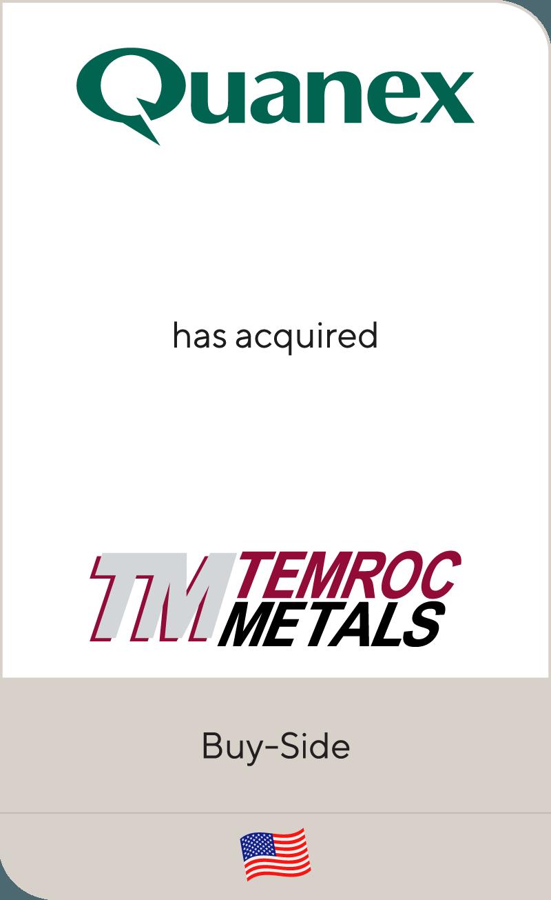 Quanex has acquired Temroc Metals