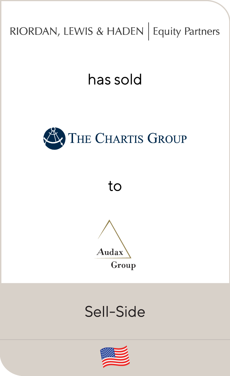 The Chartis Group, a portfolio company of Riordan, Lewis & Haden, has been sold to Audax Private Equity