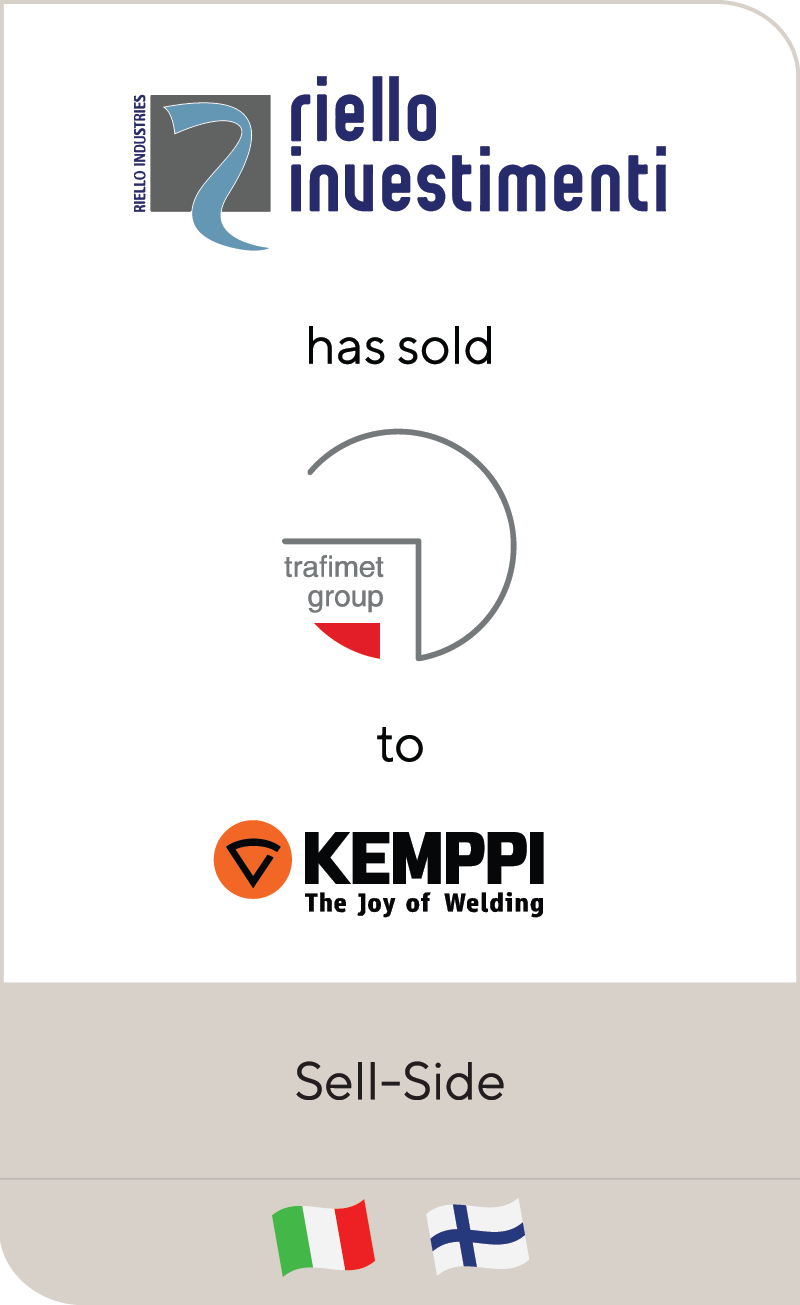 Riello Investimenti SGR has sold Trafimet Group to Kemppi