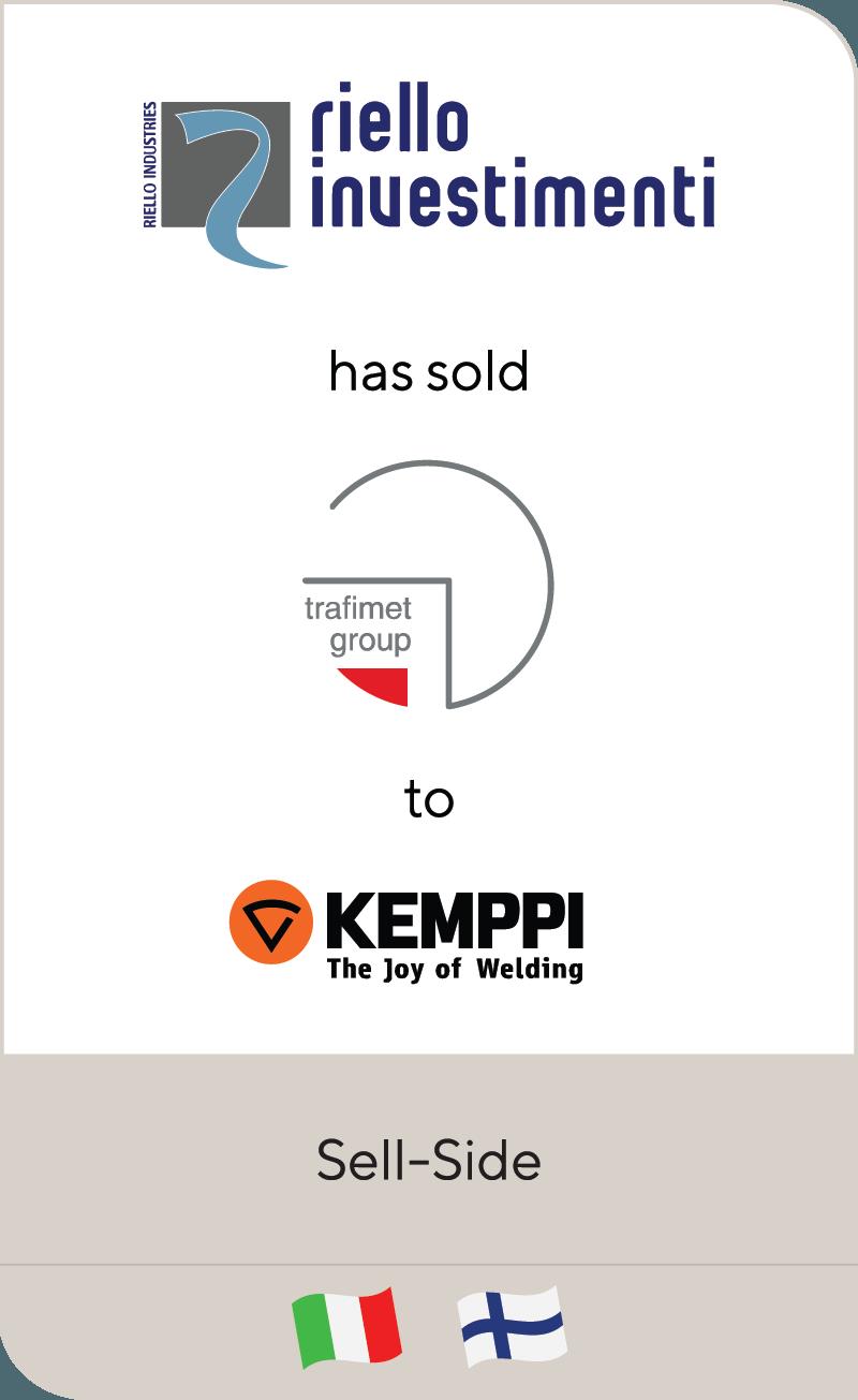 Riello Investimenti SGR has sold Trafimet Group to Kemppi