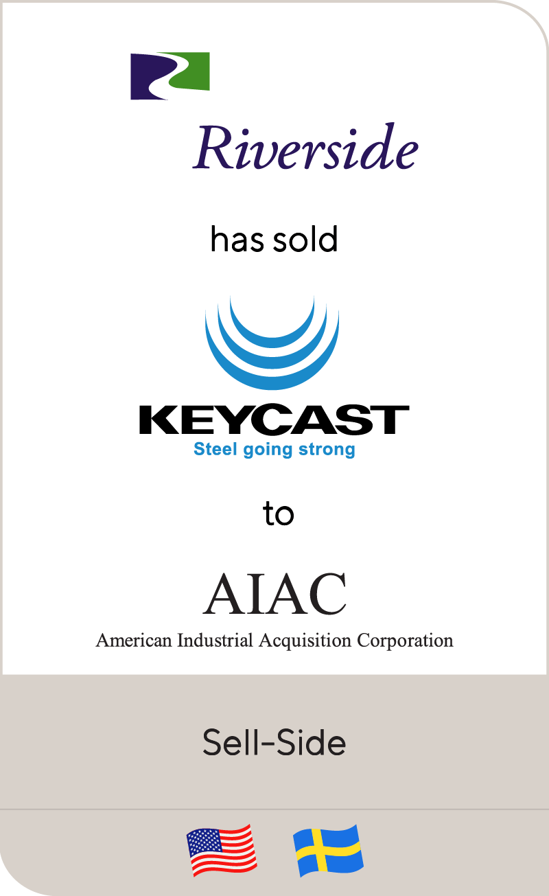 Riverside has sold Keycast to American Industrial Acquisition Corporation