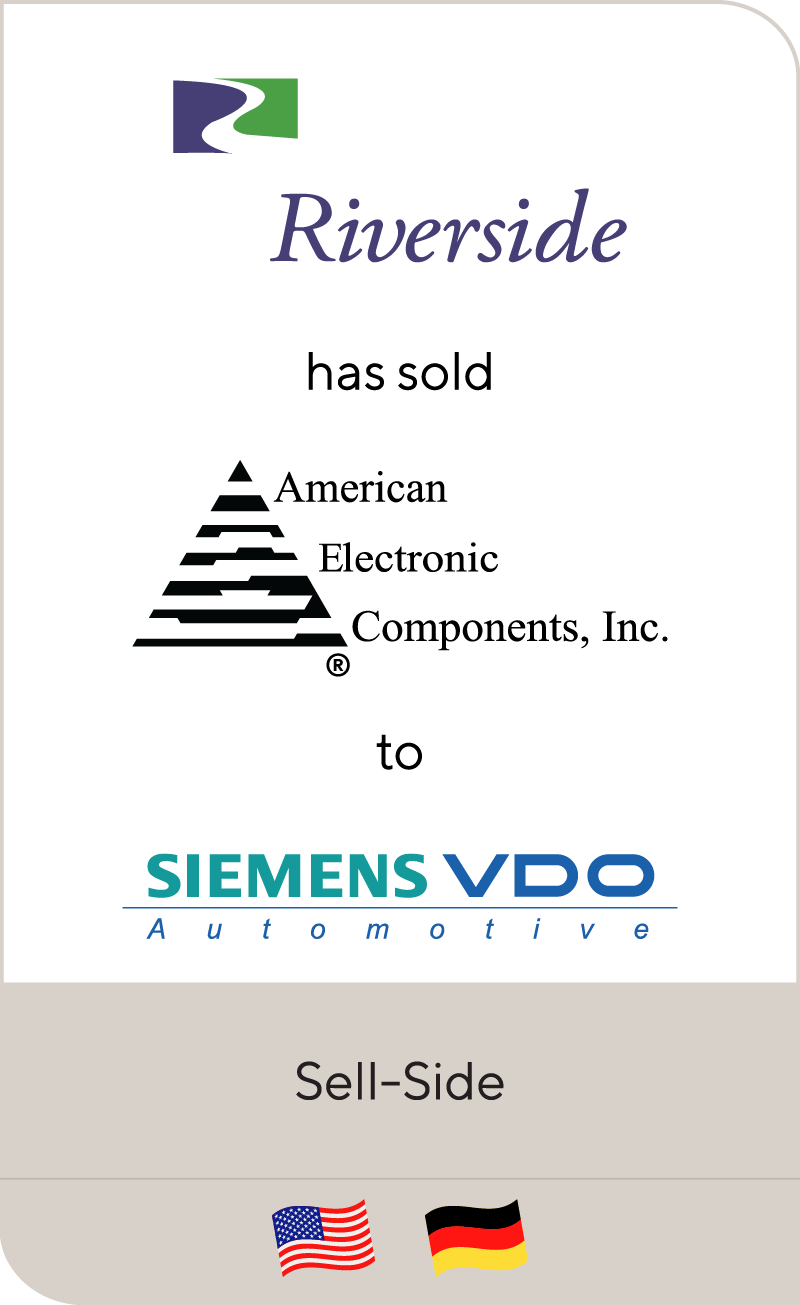 The Riverside Company has sold American Electronic Components to Siemens