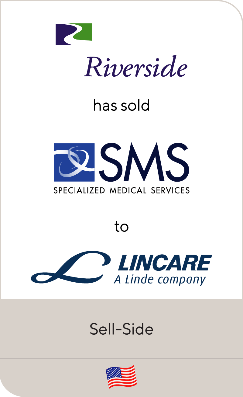 The Riverside Company has sold Specialized Medical Services to Lincare Holdings