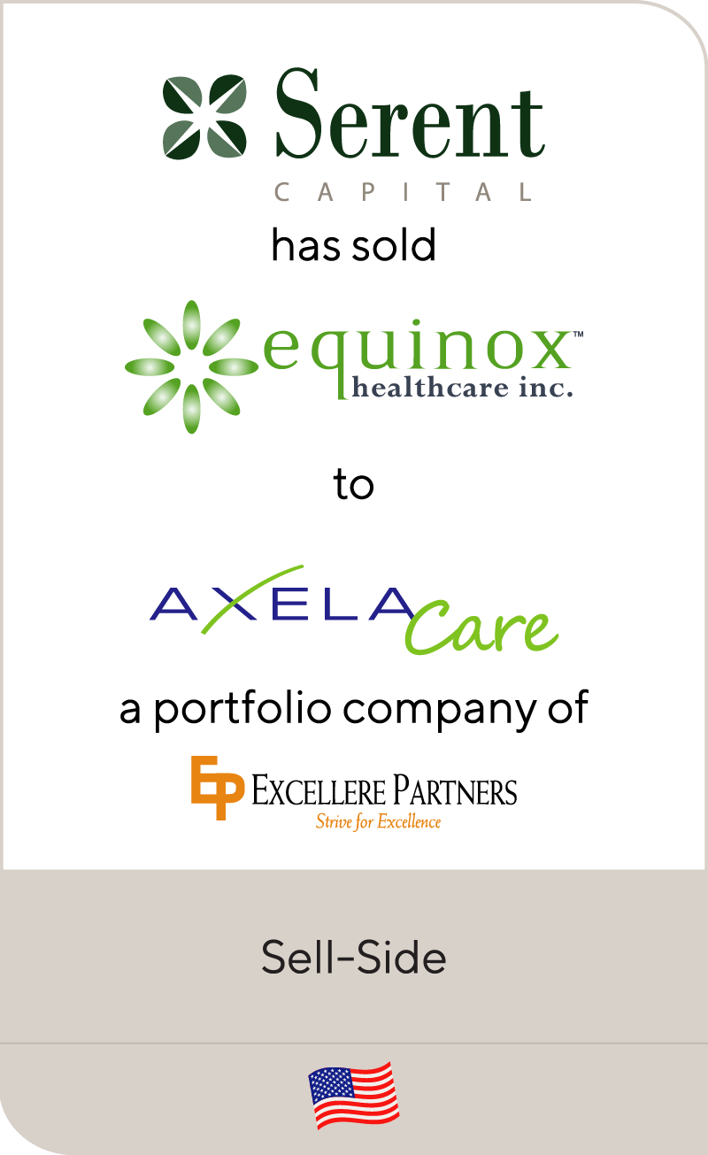 Serent Capital has sold Equinox Healthcare to AxelaCare Health Solutions, a portfolio company of Excellere Partners