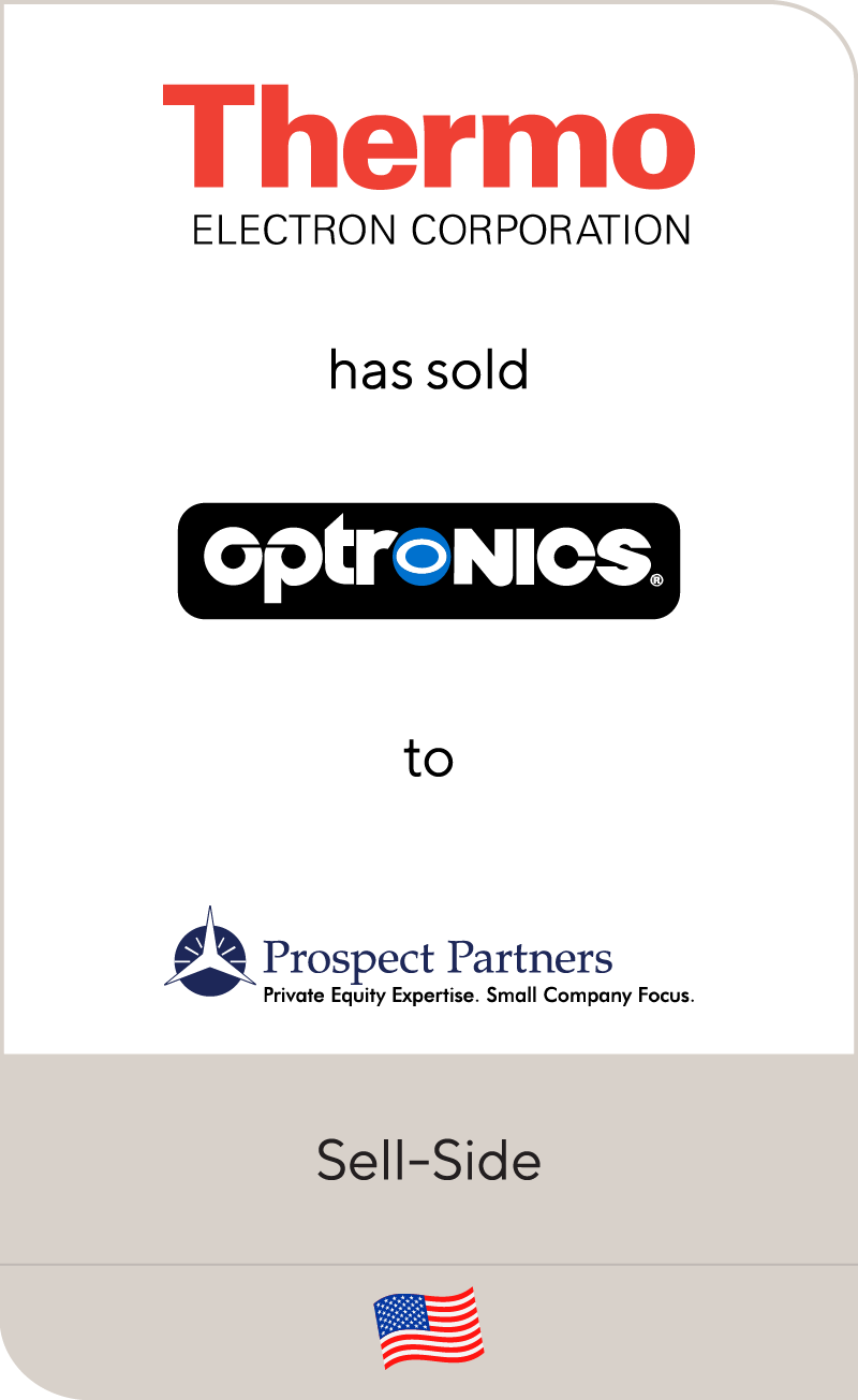 Thermo Electron Corporation has sold Optronics to Prospect Partners