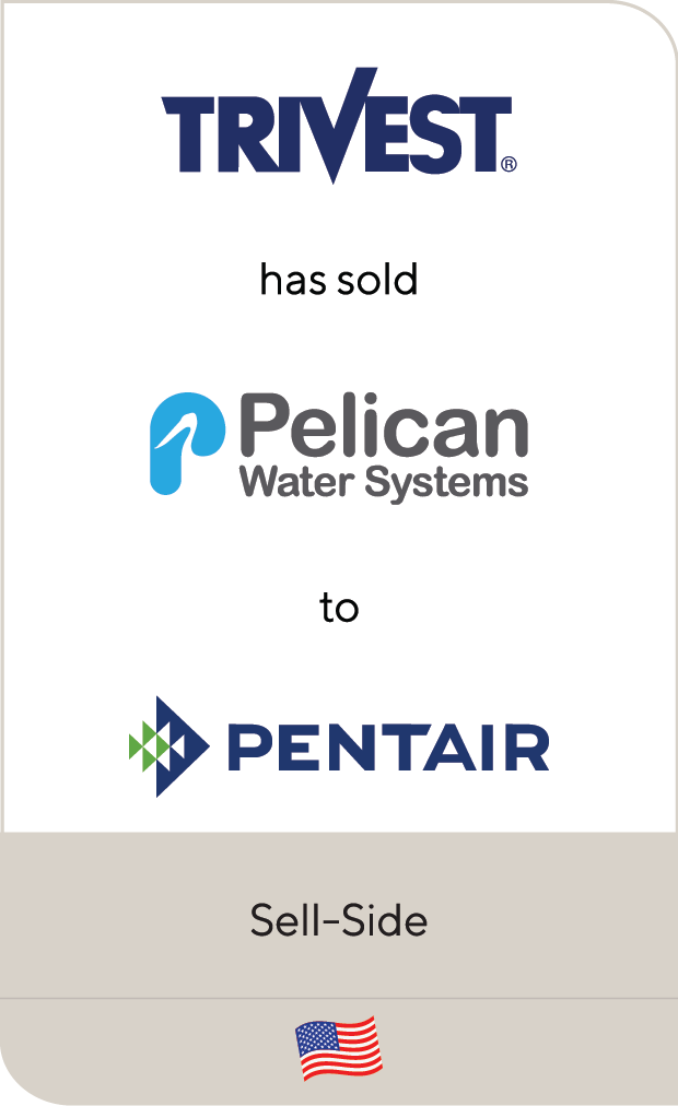 Trivest Partners has agreed to sell Pelican Water Systems to Pentair