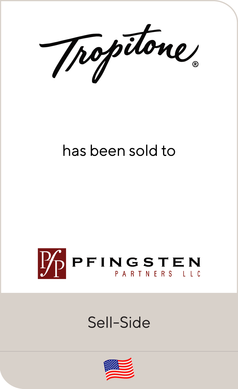 Tropitone Furniture Co. has been sold to Pfingsten Partners